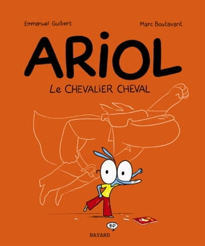 Ariol, Tome 02: Le chevalier Cheval by Emmanuel Guibert