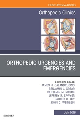 Book Orthopedic Urgencies and Emergencies, An Issue of Orthopedic Clinics, by James H. Calandruccio