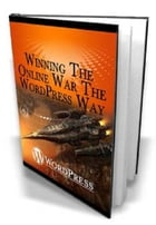 Winning The Online War The Wordpress Way by Anonymous