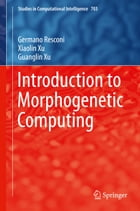 Introduction to Morphogenetic Computing by Germano Resconi