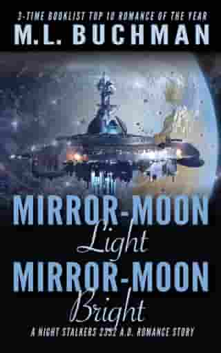 Mirror-Moon Light, Mirror-Moon Bright by M. L. Buchman