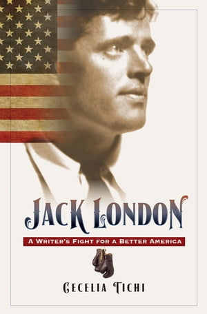 Jack London,  Enhanced Ebook A Writer's Fight for a Better America