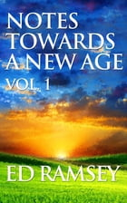 Notes Towards a New Age by Ed Ramsey
