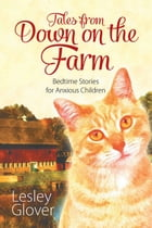 Tales from Down on the Farm by Lesley Glover