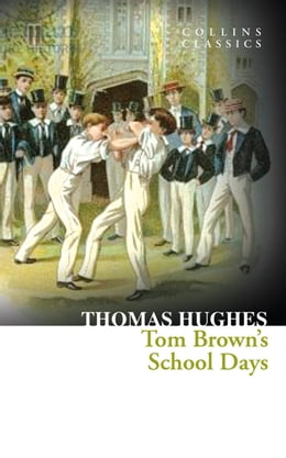 Book Tom Brown's School Days (Collins Classics) by Thomas Hughes