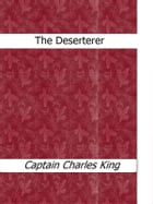 The Deserterer by Captain Charles King