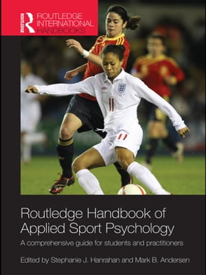 Routledge Handbook of Applied Sport Psychology A Comprehensive Guide for Students and Practitioners