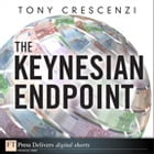 The Keynesian Endpoint by Tony Crescenzi