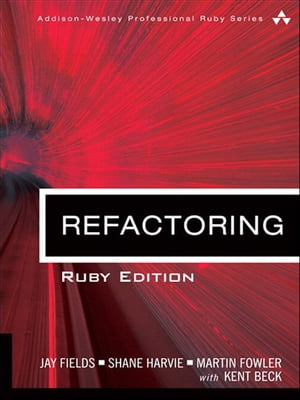 Refactoring: Ruby Edition by Jay Fields