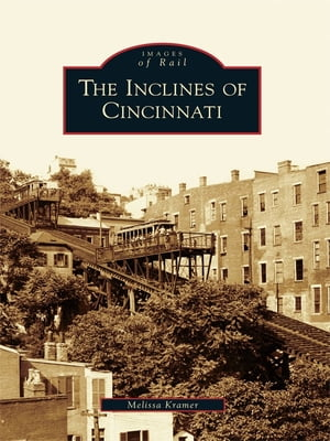 Inclines of Cincinnati,  The