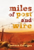 Miles of Post and Wire by Florence Corrigan