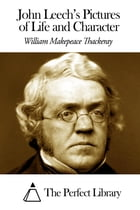 John Leech's Pictures of Life and Character by William Makepeace Thackeray