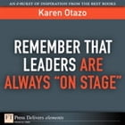 """Remember That Leaders Are Always """"On Stage"""" by Karen Otazo"""