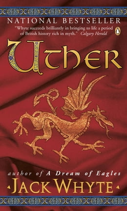 Book Uther: Book Seven: Dream of Eagles by Jack Whyte