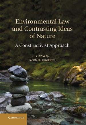 Environmental Law and Contrasting Ideas of Nature A Constructivist Approach