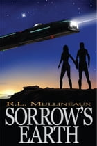 Sorrow's Earth by R.L. Mullineaux