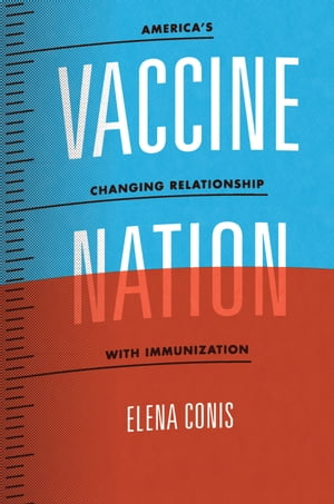 Vaccine Nation America's Changing Relationship with Immunization