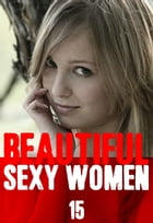 Beautiful Sexy Women Volume 15 – A sexy photo book by Angela Railsden