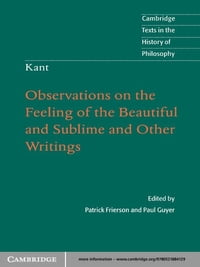 Kant: Observations on the Feeling of the Beautiful and Sublime and Other Writings