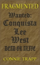 Conquista Lee West: Wanted Dead or Alive by Connie Trapp