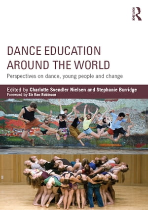 Dance Education around the World Perspectives on dance,  young people and change
