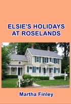 Elsie's Holidays at Redlands by Martha Finley