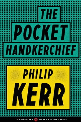 Book The Pocket Handkerchief by Philip Kerr