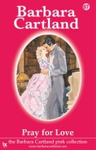 67 Pray For Love by Barbara Cartland