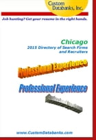 Chicago 2015 Directory of Search Firms and Recruiters by Jane Lockshin