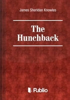 The Hunchback by James Sheridan Knowles