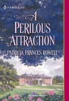 A Perilous Attraction by Patricia Frances Rowell