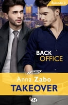 Back Office - Takeover - Épisode 3: Takeover, T1 by Claire Allouch