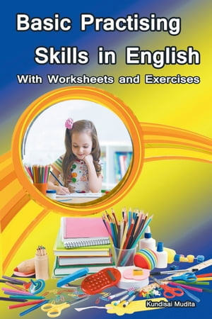 Basic Practising Skills in English: With Worksheets and Exercises