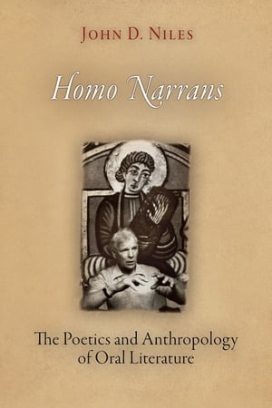 Homo Narrans: The Poetics and Anthropology of Oral Literature