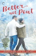 Better Not Pout: A gay Christmas romance by Annabeth Albert
