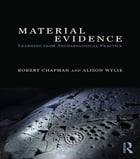 Material Evidence: Learning from Archaeological Practice