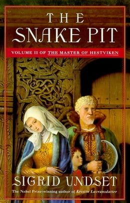 Book The Snake Pit: The Master of Hestviken, Vol. 2 by Sigrid Undset