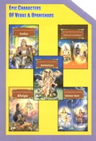 Epic Characters of Vedas & Upanishads: Epic Characters of Vedas & Upanishads