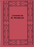 L'évasion du Dr. Woodbrock by Pierre Saurel