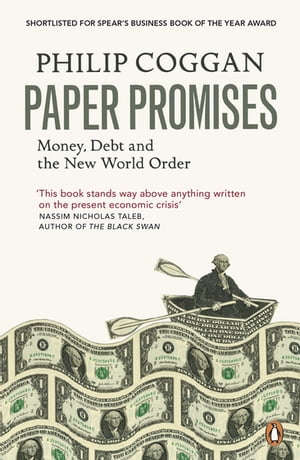Paper Promises Money,  Debt and the New World Order