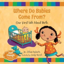 Book Where Do Babies Come From?: Our First Talk About Birth by Roberts, Dr. Jillian
