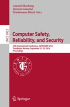 Computer Safety, Reliability, and Security: 35th International Conference, SAFECOMP 2016, Trondheim, Norway, September 21-23, 2016, Proceedings by Amund Skavhaug