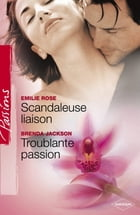 Scandaleuse liaison - Troublante passion (Harlequin Passions) by Emilie Rose