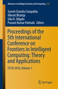 Proceedings of the 5th International Conference on Frontiers in Intelligent Computing: Theory and…