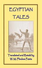 EGYPTIAN TALES - 6 Ancient Egyptian Children's Stories by unknown authors