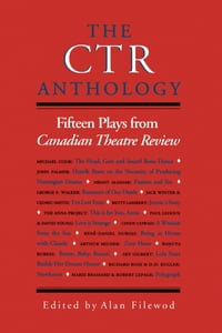The CTR Anthology: Fifteen Plays from Canadian Theatre Review