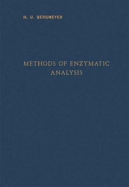 Book Methods of Enzymatic Analysis by Hans-UIrich Bergmeyer