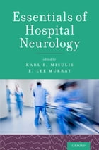 Essentials of Hospital Neurology by Karl E. Misulis