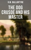 9788027230433 - R.M. Ballantyne: The Dog Crusoe and His Master - Kniha