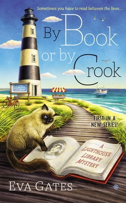 Book By Book or By Crook: A Lighthouse Library Mystery by Eva Gates